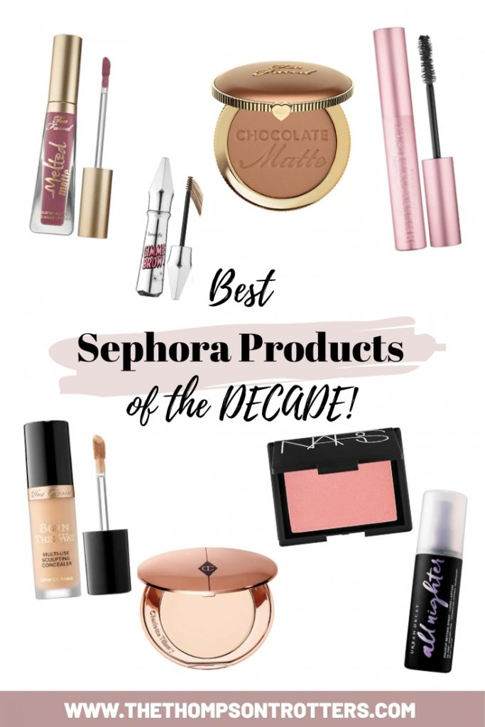 Best Sephora Products of the Decade! If you haven't tried these products, what are you waiting for?!