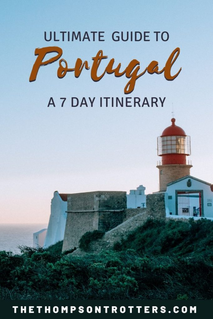 Ultimate Guide to Portugal: A 7 Day Itinerary